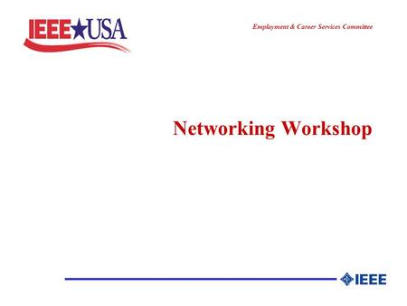 ________________ Employment & Career Services Committee Networking Workshop.