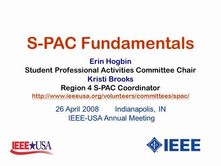 Erin Hogbin Student Professional Activities Committee Chair Kristi Brooks Region 4 S-PAC Coordinator