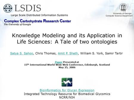 Knowledge Modeling and its Application in Life Sciences: A Tale of two ontologies Bioinformatics for Glycan Expression Integrated Technology Resource for.
