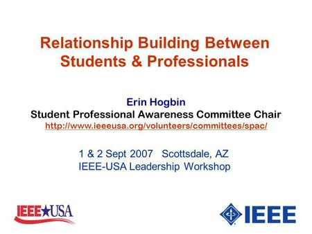 Erin Hogbin Student Professional Awareness Committee Chair  Relationship Building Between Students &