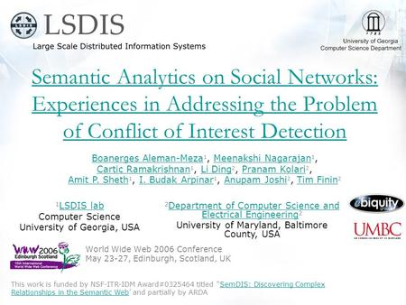 Semantic Analytics on Social Networks: Experiences in Addressing the Problem of Conflict of Interest Detection World Wide Web 2006 Conference May 23-27,