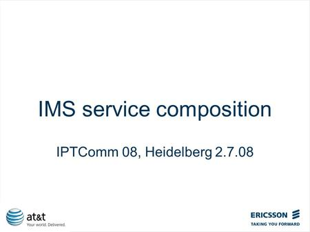 Slide title In CAPITALS 50 pt Slide subtitle 32 pt IMS service composition IPTComm 08, Heidelberg 2.7.08.