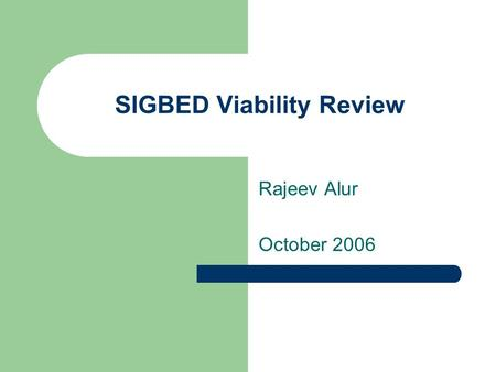 SIGBED Viability Review Rajeev Alur October 2006.