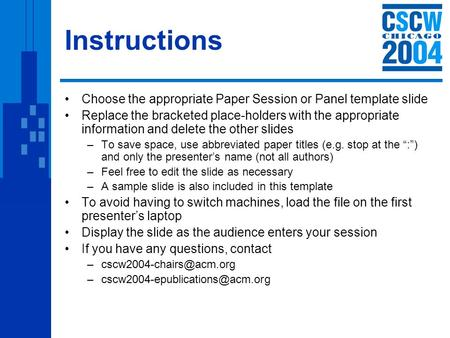 Instructions Choose the appropriate Paper Session or Panel template slide Replace the bracketed place-holders with the appropriate information and delete.