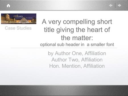 A very compelling short title giving the heart of the matter: optional sub header in a smaller font by Author One, Affiliation Author Two, Affiliation.
