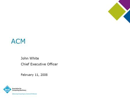 ACM John White Chief Executive Officer February 11, 2008.