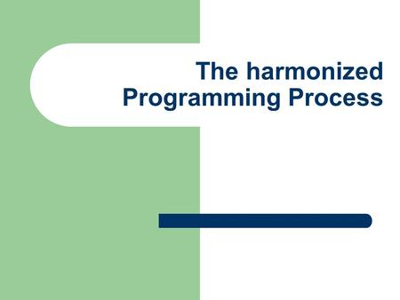 The harmonized Programming Process. The harmonized Country Programming Process CCA Agree on the key development challenges.