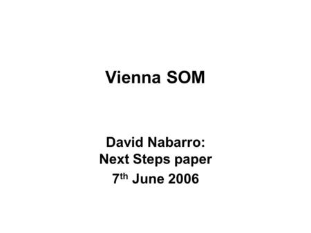 Vienna SOM David Nabarro: Next Steps paper 7 th June 2006.