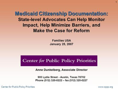Center for Public Policy Priorities www.cppp.org 1 Medicaid Citizenship Documentation: Medicaid Citizenship Documentation: State-level Advocates Can Help.