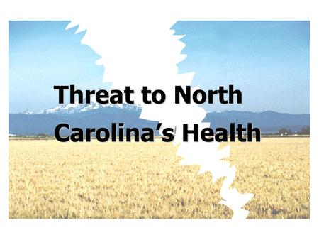 Threat to North Carolinas Health. Whats the Crisis? Federal budget -- cuts looming.