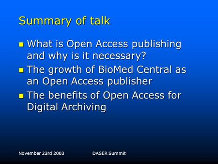 Matthew Cockerill Technical Director, BioMed Central BioMed Central, Open Access Publishing, and Digital Archiving.