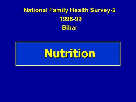 National Family Health Survey-2 1998-99 Bihar Nutrition.
