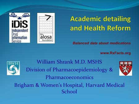 William Shrank M.D. MSHS Division of Pharmacoepidemiology & Pharmacoeconomics Brigham & Womens Hospital, Harvard Medical School.