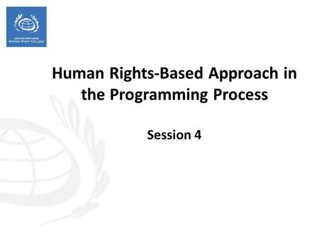 Human Rights-Based Approach in the Programming Process Session 4.