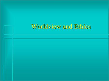 Worldview and Ethics. Definitions The Big PictureThe Big Picture The Power to Do Whats RightThe Power to Do Whats Right.