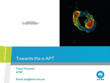 Towards the e-APT Tasso Tzioumis ATNF