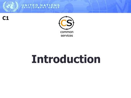 Introduction C1. Enable participants to be able to train their own country and other countries on CS Share Lessons Learned in the area of CS development.