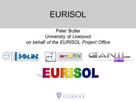 EURISOL Peter Butler University of Liverpool