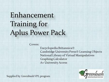 Enhancement Training for Aplus Power Pack Enhancement Training for Aplus Power Pack Covers: Encyclopedia Britannica Cambridge University Press Learning.