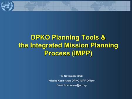 DPKO Planning Tools & the Integrated Mission Planning Process (IMPP)