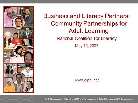 U.S. Department of Education Office of Vocational and Adult Education MPR Associates, Inc. Business and Literacy Partners: Community Partnerships for Adult.