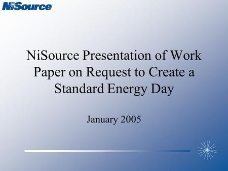 NiSource Presentation of Work Paper on Request to Create a Standard Energy Day January 2005.