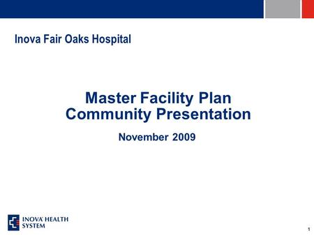 1 Inova Fair Oaks Hospital Master Facility Plan Community Presentation November 2009.