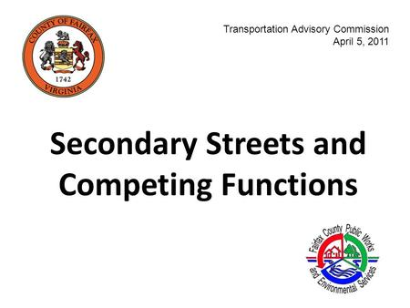 Secondary Streets and Competing Functions Transportation Advisory Commission April 5, 2011.