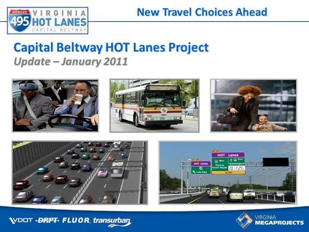 Some things cant wait for traffic Capital Beltway HOT Lanes Project Update – January 2011 New Travel Choices Ahead.