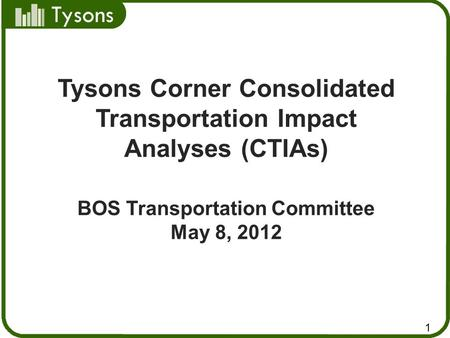 Tysons Corner Consolidated Transportation Impact Analyses (CTIAs)