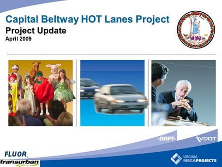 Capital Beltway HOT Lanes Project Project Update April 2009.