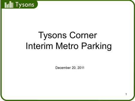 Tysons 1 Tysons Corner Interim Metro Parking December 20, 2011.