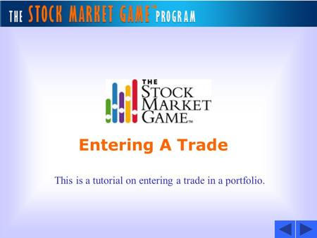 Entering A Trade This is a tutorial on entering a trade in a portfolio.