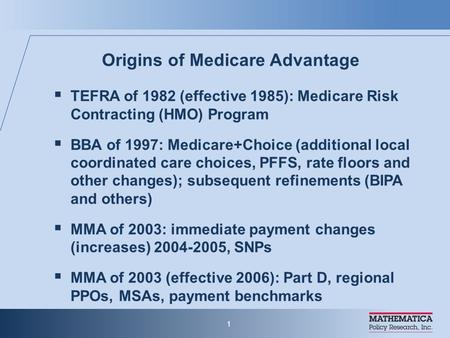 Medicare Advantage: Background and Current Status by Marsha Gold, Sc.D. Senior Fellow Mathematica Policy Research, Inc. May 4, 2008 Presented at Alliance.