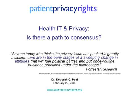 Health IT & Privacy: Is there a path to consensus? Anyone today who thinks the privacy issue has peaked is greatly mistaken… we are in the early stages.
