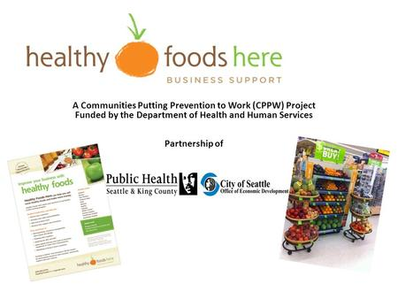 A Communities Putting Prevention to Work (CPPW) Project Funded by the Department of Health and Human Services Partnership of.