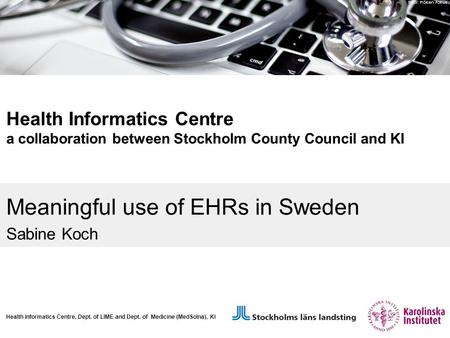 Foto: Fröken Fokus Health Informatics Centre a collaboration between Stockholm County Council and KI Health Informatics Centre, Dept. of LIME and Dept.