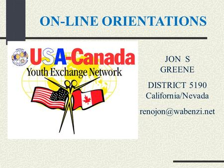 ON-LINE ORIENTATIONS JON S GREENE DISTRICT 5190 California/Nevada