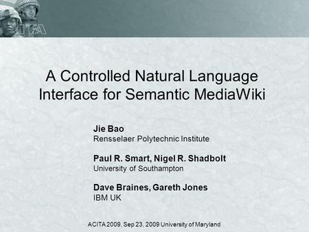 A Controlled Natural Language Interface for Semantic MediaWiki Jie Bao Rensselaer Polytechnic Institute Paul R. Smart, Nigel R. Shadbolt University of.