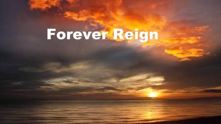 Forever Reign. You are good, You are good When there's nothing good in me You are love, You are love On display for all to see You are light, You are.