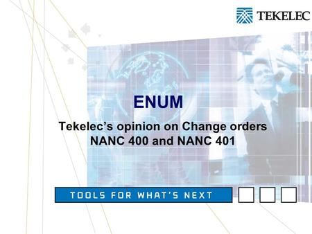 Tekelecs opinion on Change orders NANC 400 and NANC 401 ENUM.