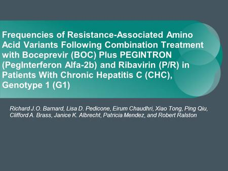 Frequencies of Resistance-Associated Amino Acid Variants Following Combination Treatment with Boceprevir (BOC) Plus PEGINTRON (PegInterferon Alfa-2b) and.