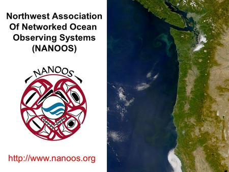 Northwest Association Of Networked Ocean Observing Systems (NANOOS)