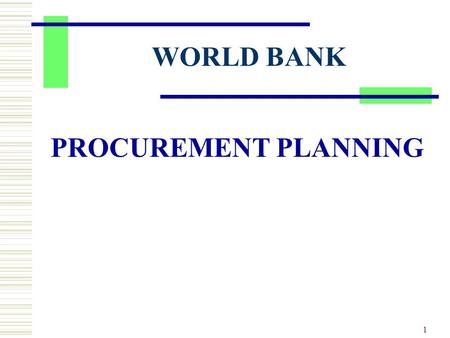 1 WORLD BANK PROCUREMENT PLANNING. 2 Identify procurement items in project scope (goods, works, service) Decide strategy Separate contracts for each component: