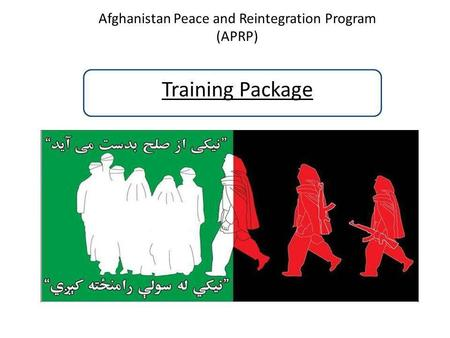 Afghanistan Peace and Reintegration Program (APRP) Training Package.