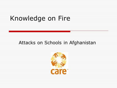 Knowledge on Fire Attacks on Schools in Afghanistan.