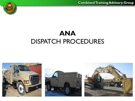 Combined Training Advisory Group ANA DISPATCH PROCEDURES.
