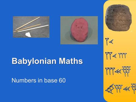 Babylonian Maths Numbers in base 60. What do you think these five numbers are?