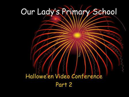 Our Ladys Primary School Halloween Video Conference Part 2.