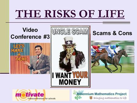 THE RISKS OF LIFE Video Conference #3 Scams & Cons.